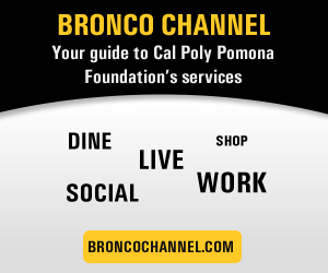 Bronco Channel, your guide to Cal Poly Pomona Foundation's Services.